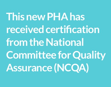 This new PHA has received certification from the National Committee for Quality Assurance (NCQA)